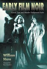 Early Film Noir : A novel by American Author William Hare